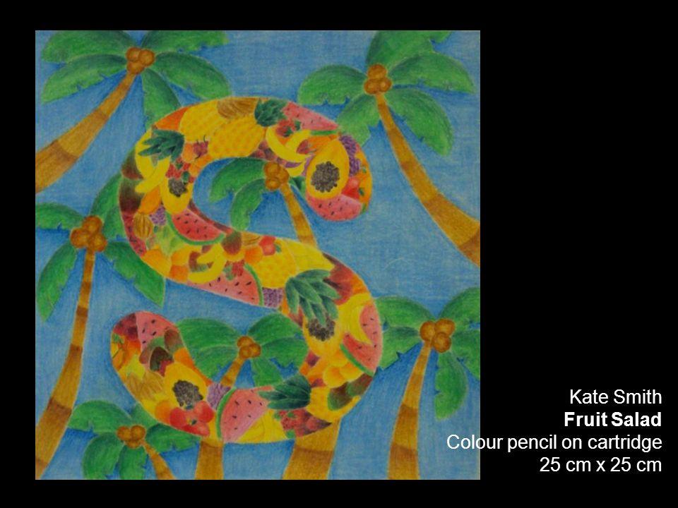 Kate Smith Fruit Salad Colour pencil on cartridge 25 cm x 25 cm