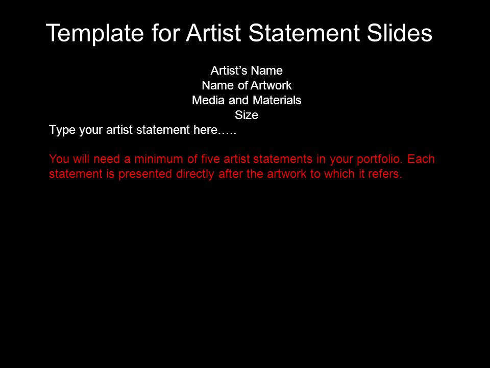 Artists Name Name of Artwork Media and Materials Size Type your artist statement here…..