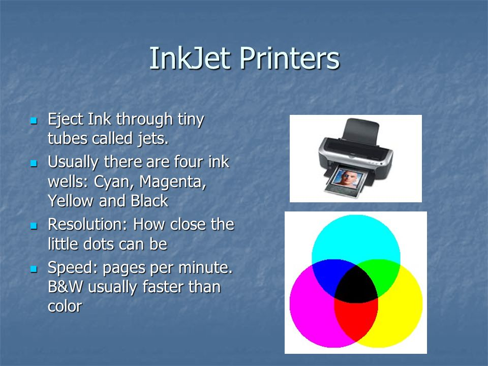 InkJet Printers Eject Ink through tiny tubes called jets.