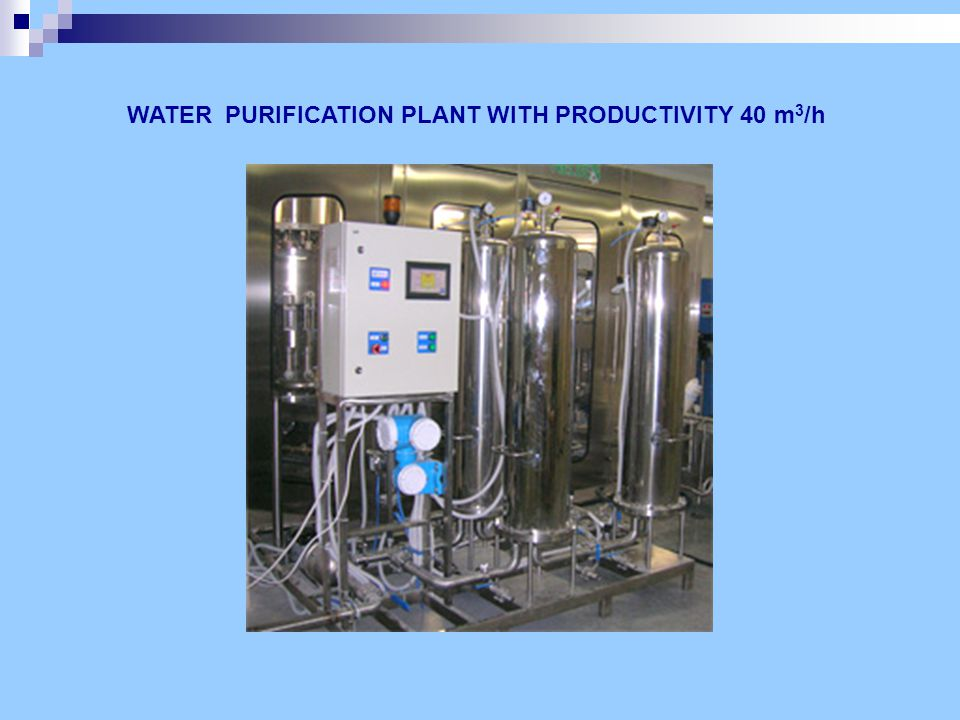 WATER PURIFICATION PLANT WITH PRODUCTIVITY 40 m 3 /h
