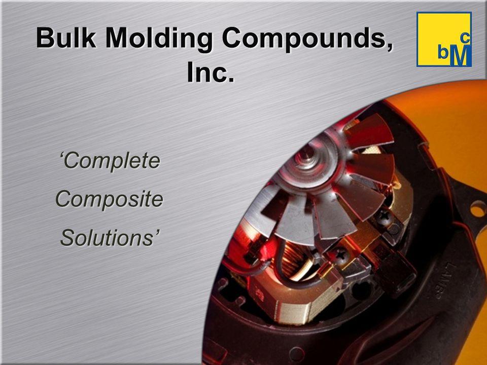 Bulk Molding Compounds, Inc. Complete Composite Solutions