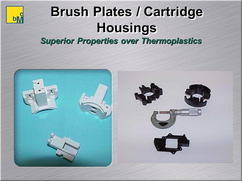 Brush Plates / Cartridge Housings Superior Properties over Thermoplastics