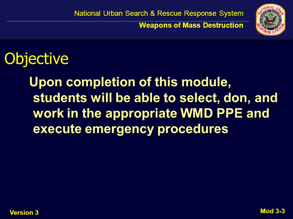 Version 3 National Urban Search & Rescue Response System National Urban Search & Rescue Response System Weapons of Mass Destruction Mod 3-34 Injection Site Inject in large muscle of thigh Inject in large muscle of thigh Area hand width below hip to hand width above knee Area hand width below hip to hand width above knee Hold in place 10 seconds Hold in place 10 seconds