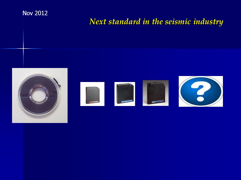 Next standard in the seismic industry Nov 2012