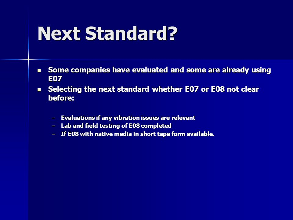 Next Standard? Some companies have evaluated and some are already using E07 Some companies have evaluated and some are already using E07 Selecting the