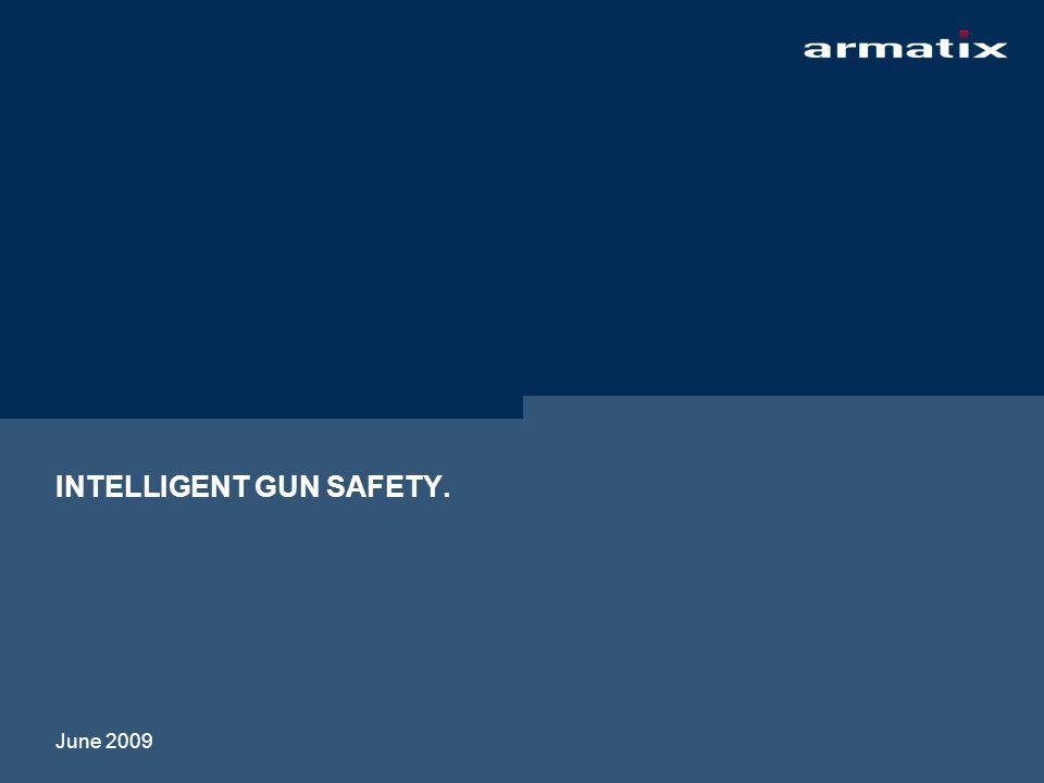 INTELLIGENT GUN SAFETY. June 2009