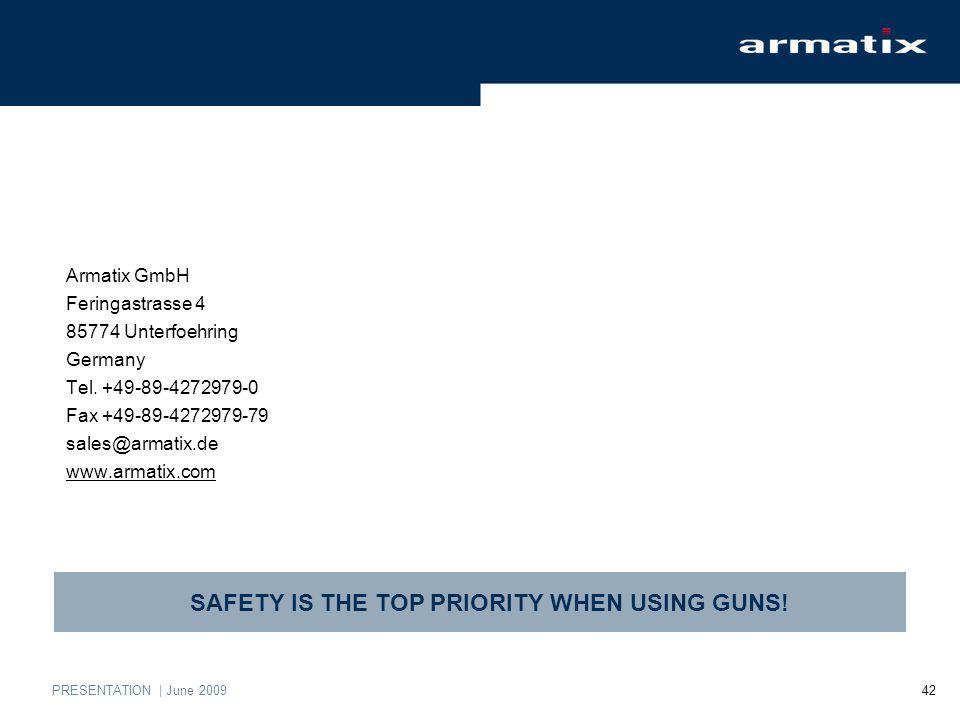 PRESENTATION | June 2009 42 Armatix GmbH Feringastrasse 4 85774 Unterfoehring Germany Tel.