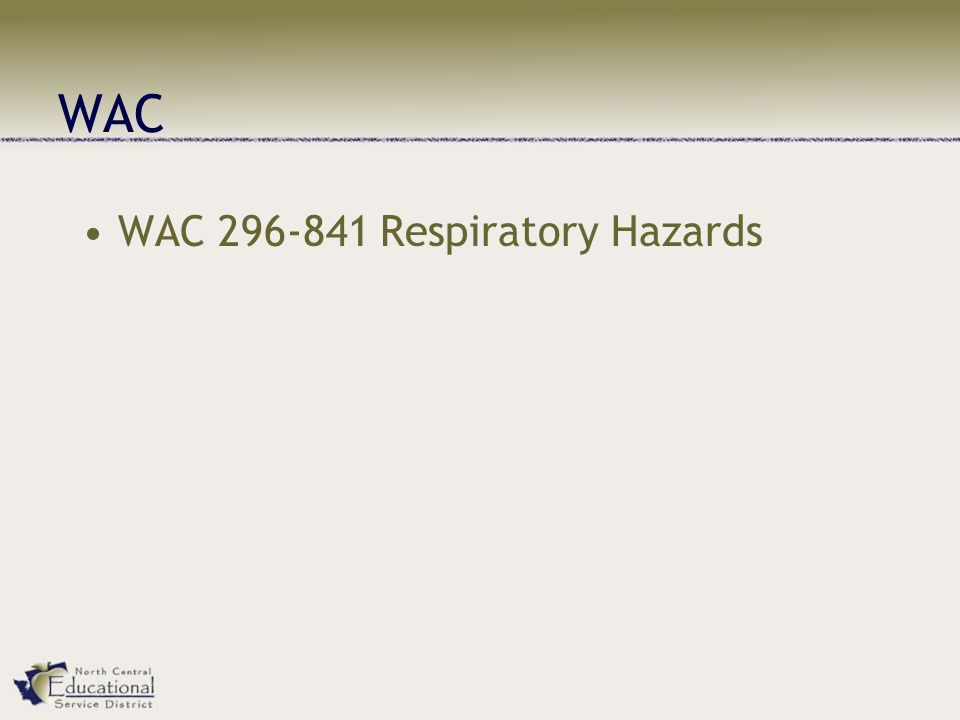 WAC 296-841 Respiratory Hazards WAC