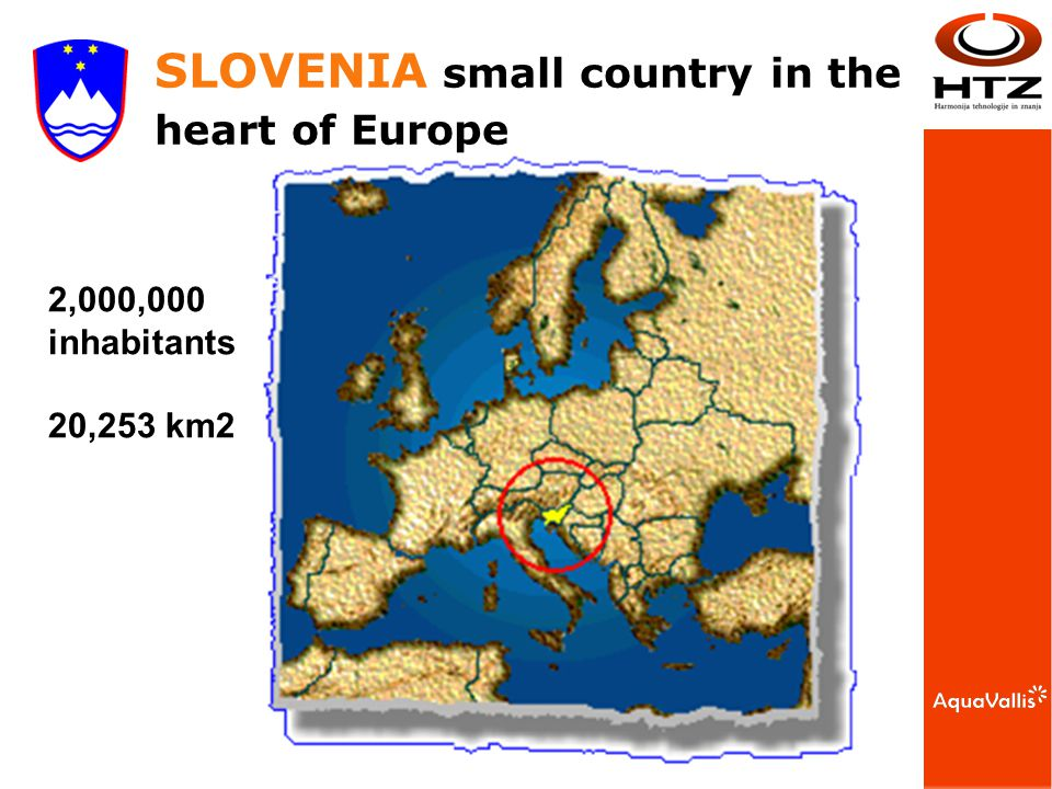 2,000,000 inhabitants 20,253 km2 SLOVENIA small country in the heart of Europe