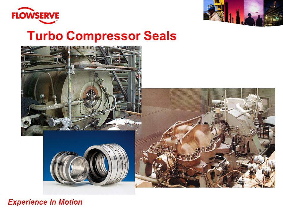 Experience In Motion Turbo Compressor Seals