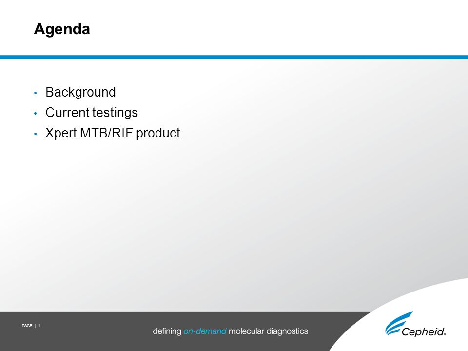 PAGE | 1 Agenda Background Current testings Xpert MTB/RIF product