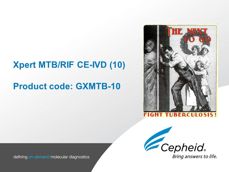 Xpert MTB/RIF CE-IVD (10) Product code: GXMTB-10