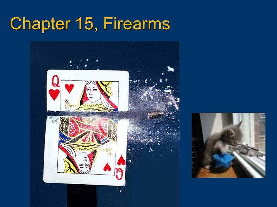 Chapter 15, Firearms