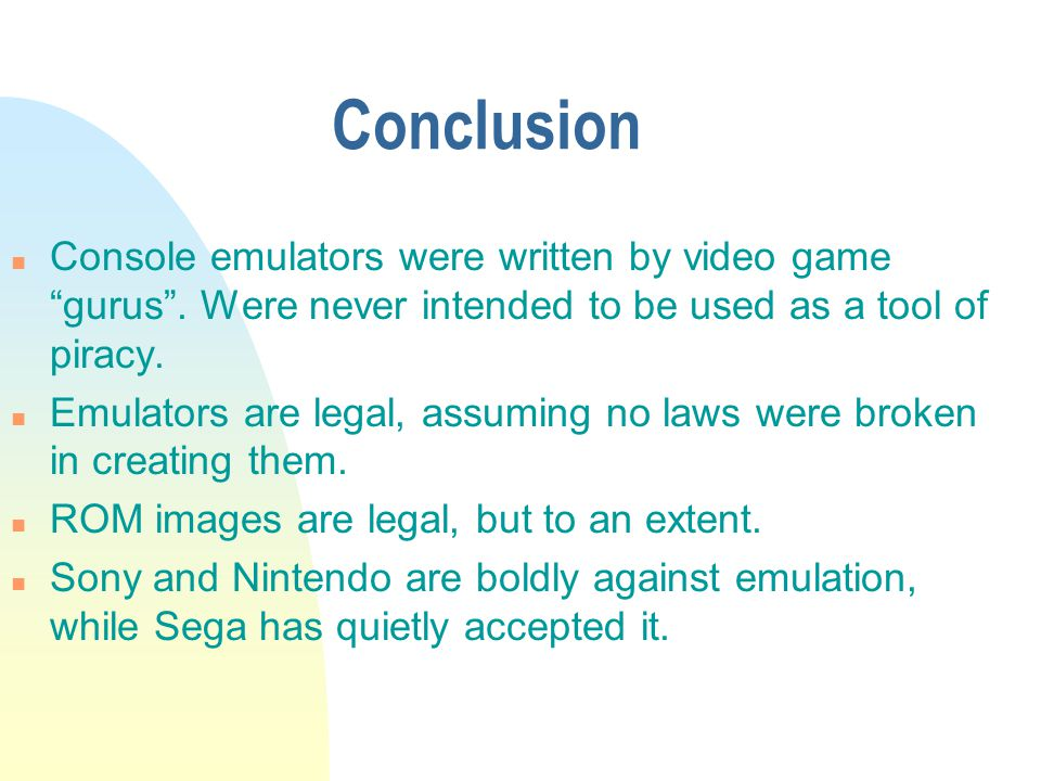 Conclusion n Console emulators were written by video game gurus.