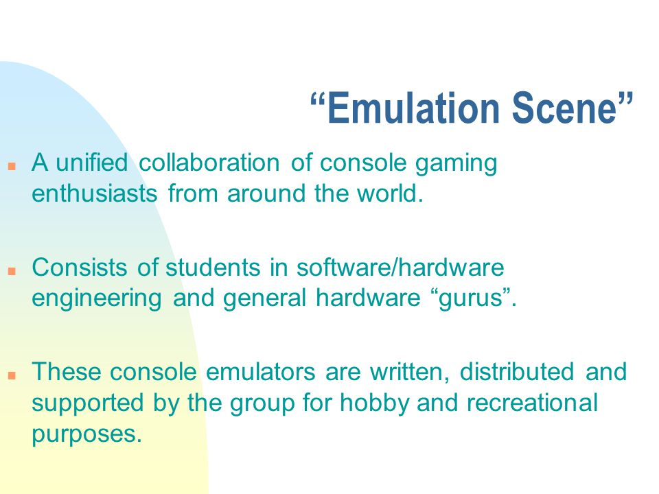 Emulation Scene n A unified collaboration of console gaming enthusiasts from around the world.