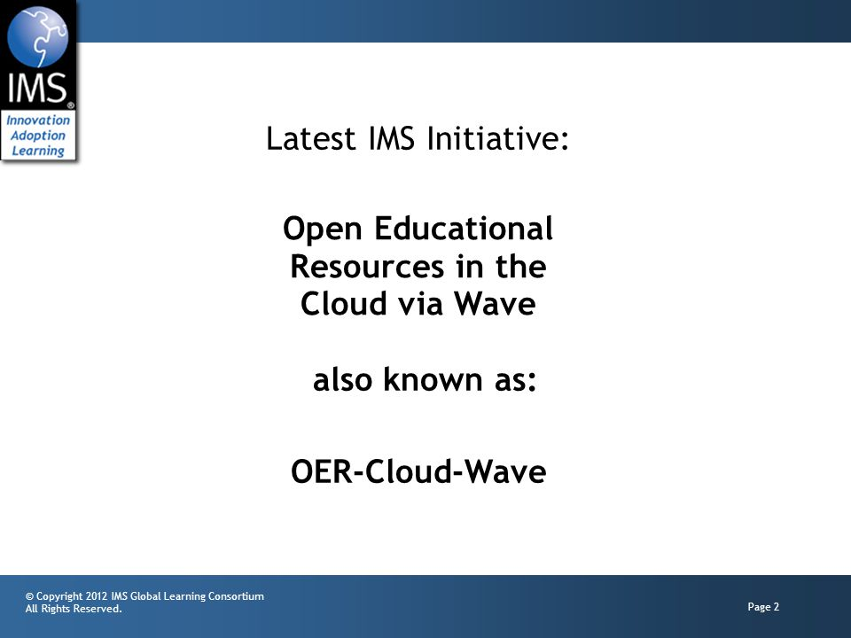 © Copyright 2012 IMS Global Learning Consortium All Rights Reserved.
