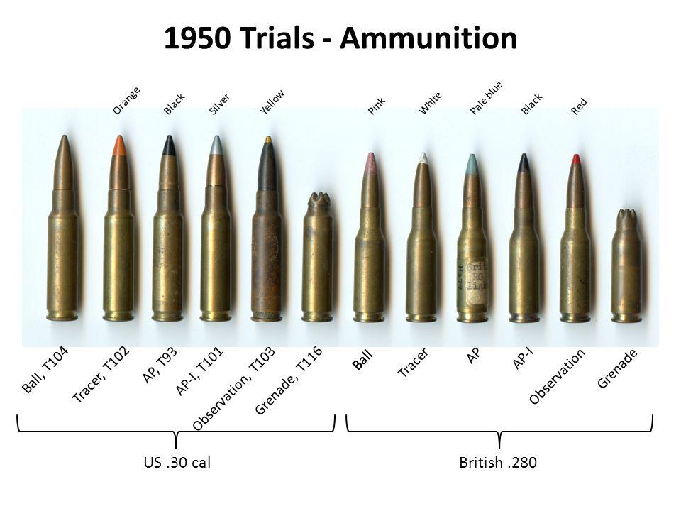 1950 Trials - Ammunition Ball, T104 US.30 calBritish.280 OrangeBlackSilverYellowPinkWhitePale blueBlackRed Tracer, T102 AP, T93 AP-I, T101 Observation