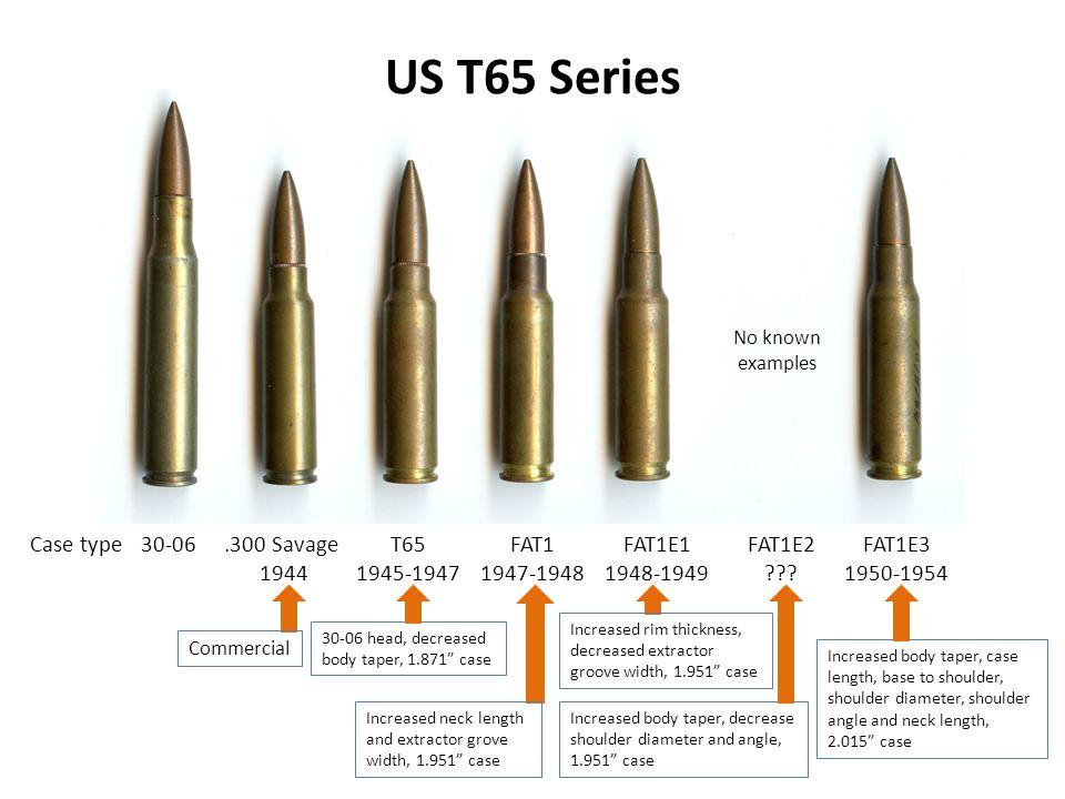 Increased body taper, decrease shoulder diameter and angle, 1.951 case.300 Savage 1944 T65 1945-1947 FAT1 1947-1948 FAT1E1 1948-1949 FAT1E2 ??? FAT1E3