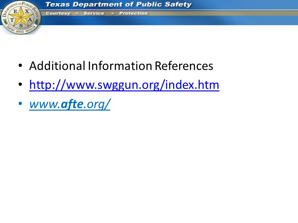 Additional Information References http://www.swggun.org/index.htm www.afte.org/