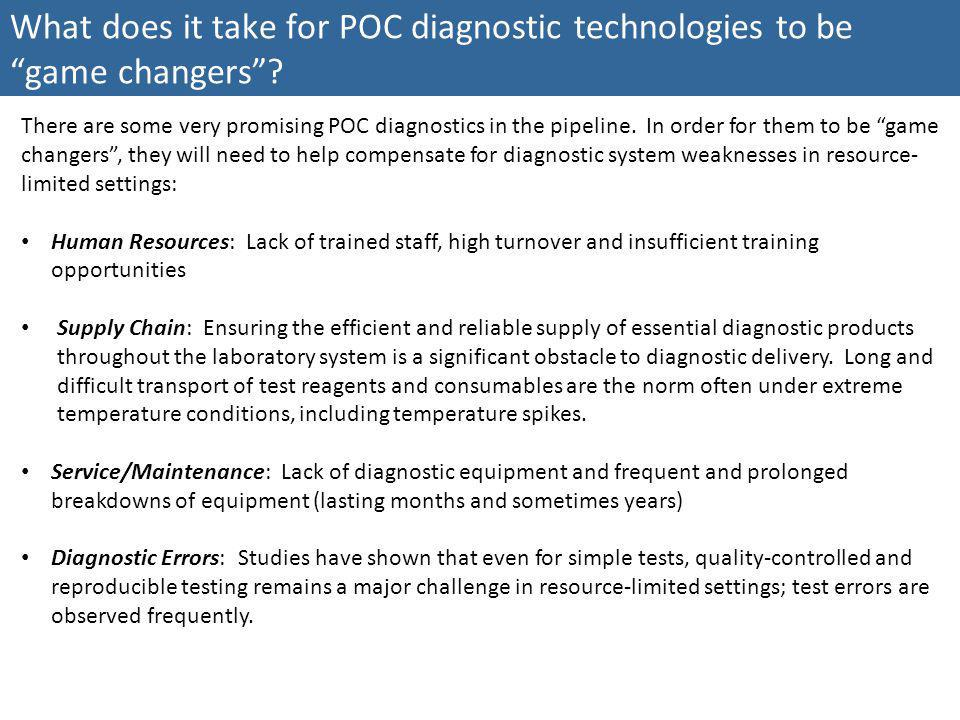 What does it take for POC diagnostic technologies to be game changers? There are some very promising POC diagnostics in the pipeline. In order for the