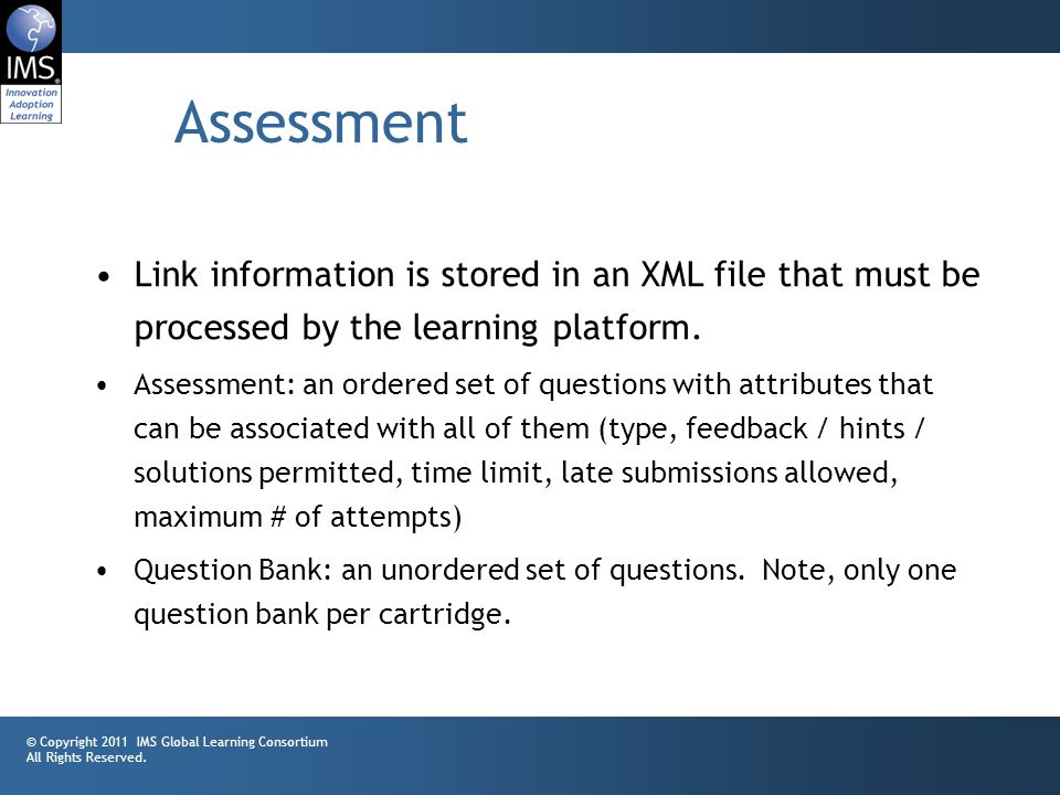 35 Assessment Link information is stored in an XML file that must be processed by the learning platform.