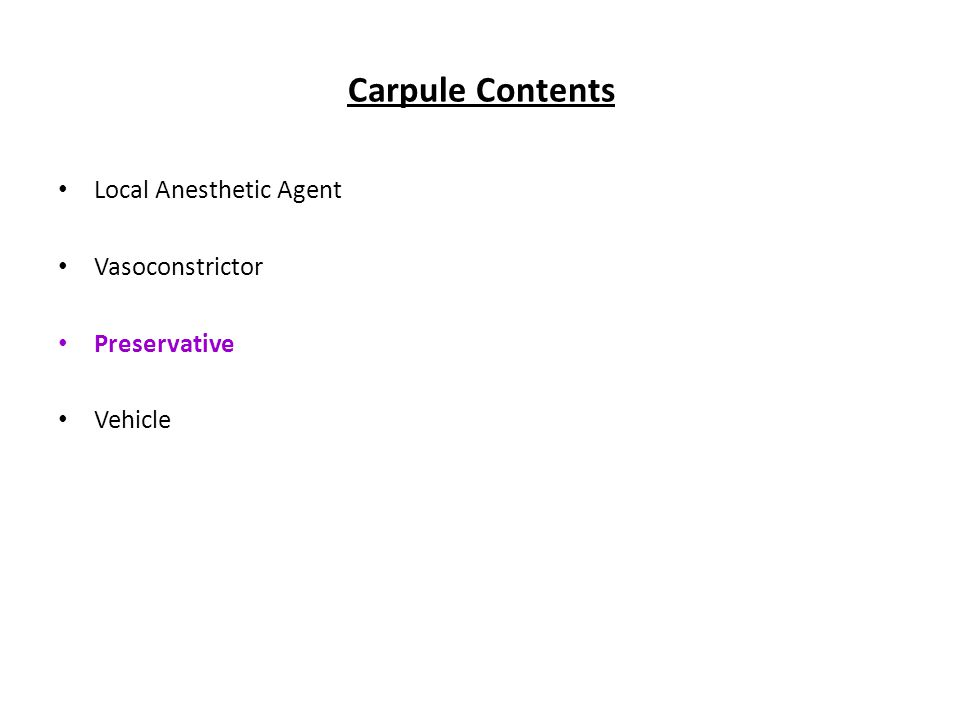 Carpule Contents Local Anesthetic Agent Vasoconstrictor Preservative Vehicle