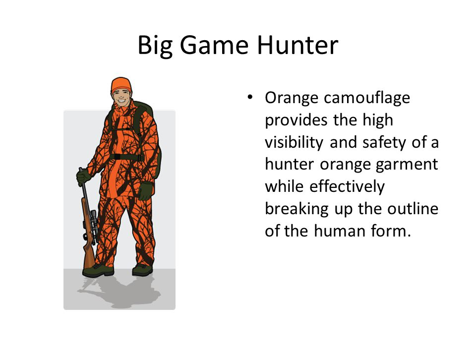 Big Game Hunter Orange camouflage provides the high visibility and safety of a hunter orange garment while effectively breaking up the outline of the