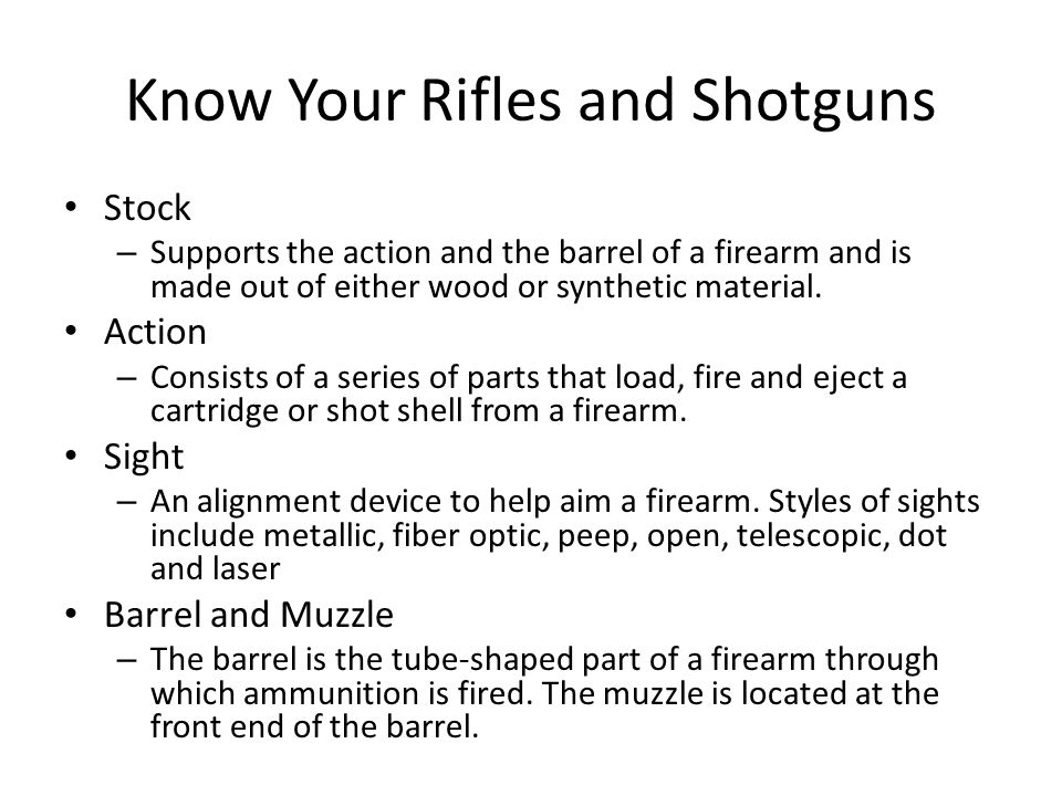 Semiautomatic Action This type of action is used in both shotguns and rifles.