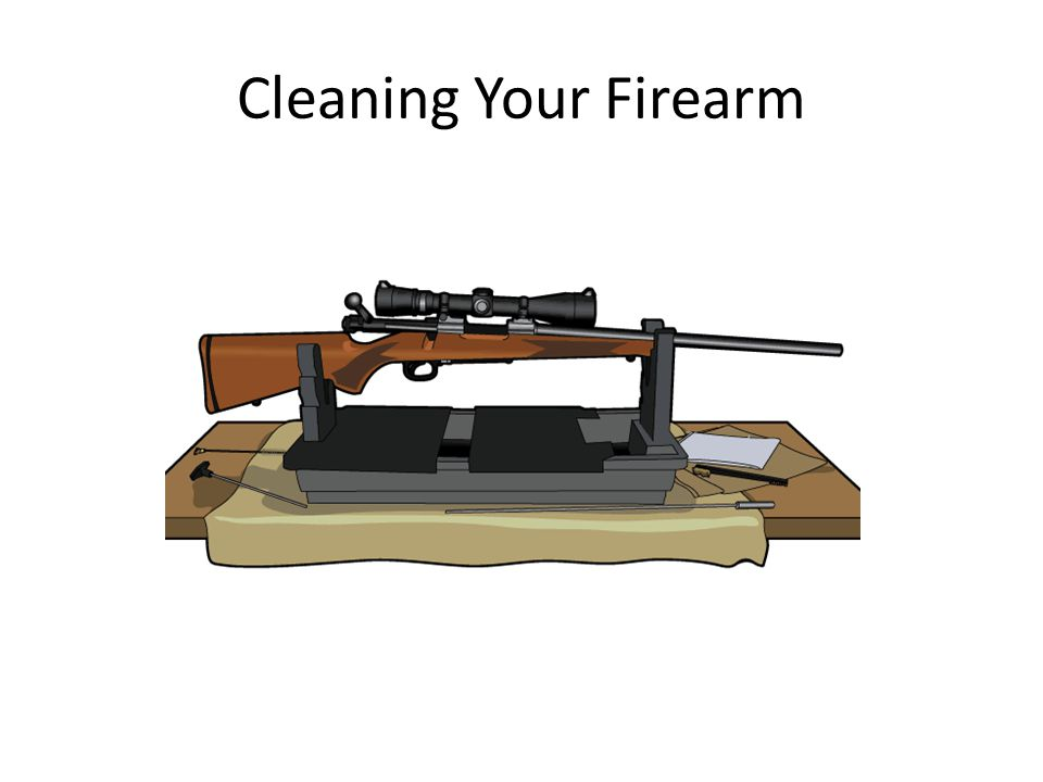 Cleaning Your Firearm