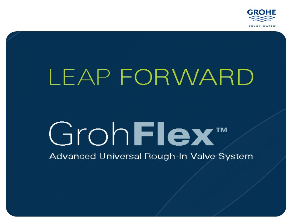 2 Agenda Leap Forward…GrohFlex Overview Steps for Specification 1.Universal Rough-In 2.GrohFlex Functions & Trim Kits 3.Select a Trim Style GrohFlex Comparisons 1.GrohFlex/GrohSafe/GrohTherm 2.GrohFlex vs iBox
