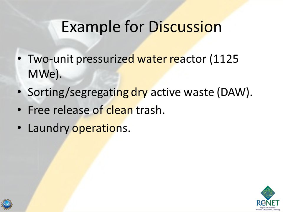 Example for Discussion Two-unit pressurized water reactor (1125 MWe).