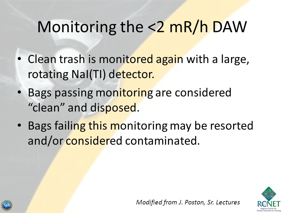 Monitoring the <2 mR/h DAW Clean trash is monitored again with a large, rotating NaI(TI) detector.