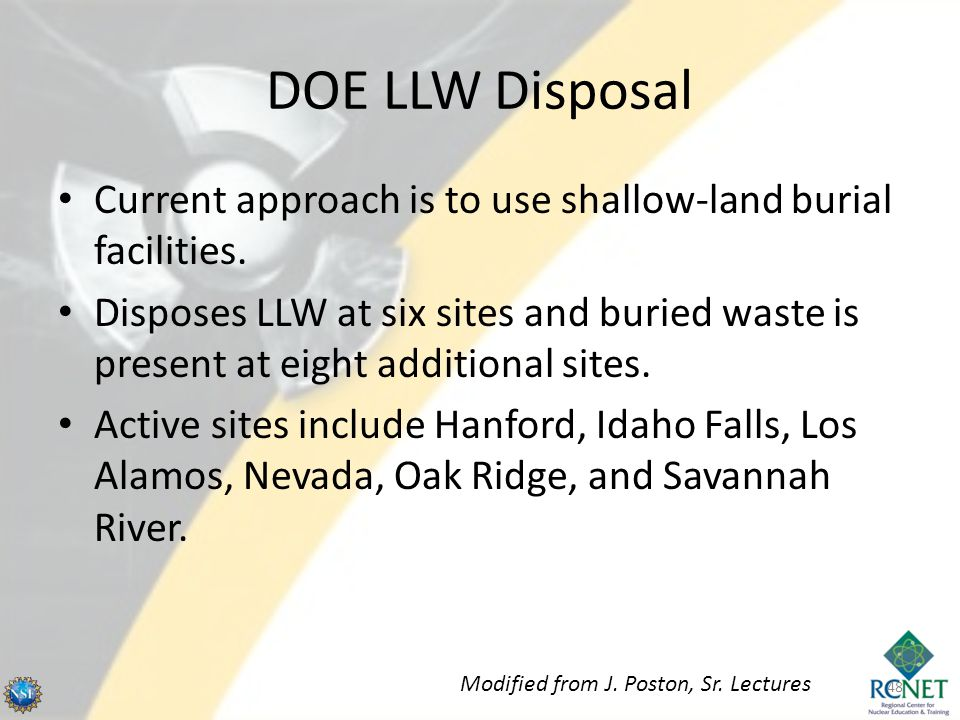 DOE LLW Disposal Current approach is to use shallow-land burial facilities.