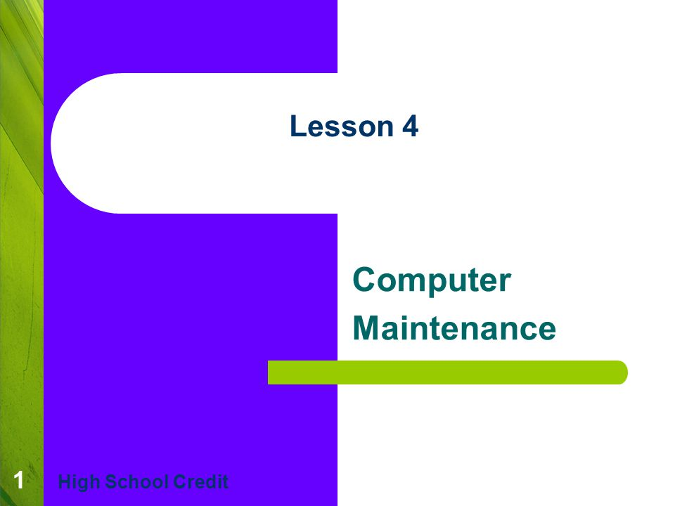 1 Lesson 4 Computer Maintenance High School Credit