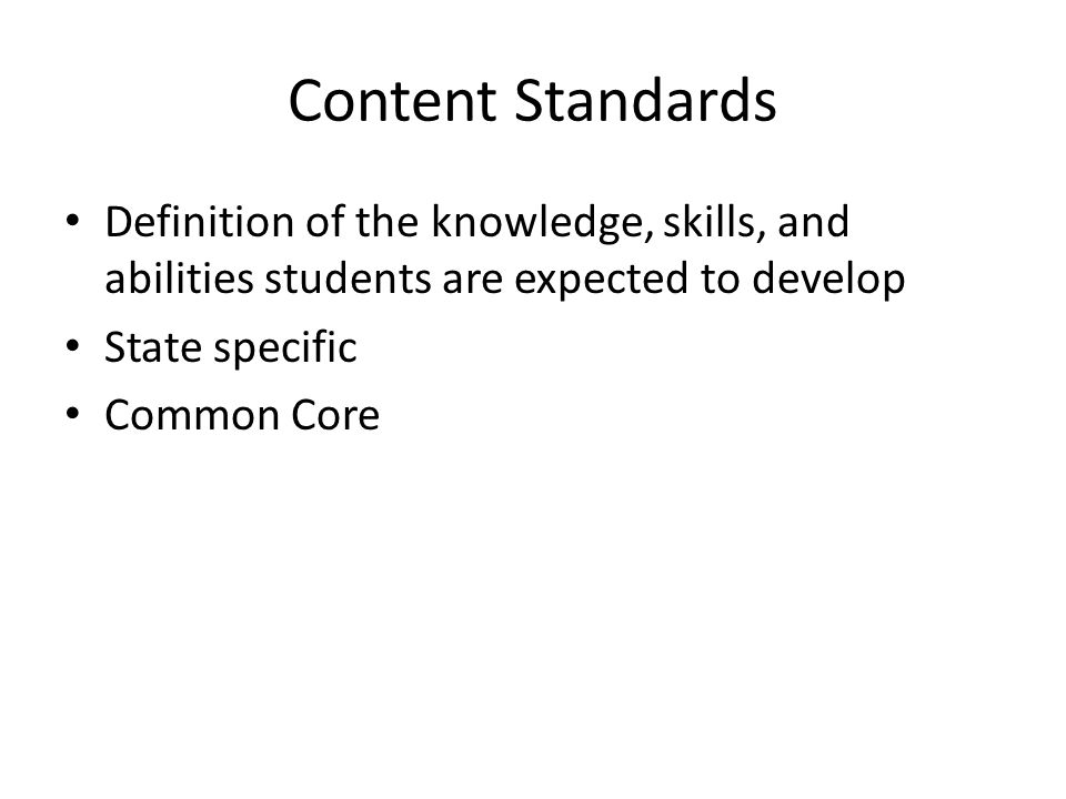 Performance Standards Level at which students are expected to develop mastery of content standards State-developed summative assessments are one tool used to measure achievement of performance standards Consortia developed assessment programs will be used to measure achievement of Common Core standards