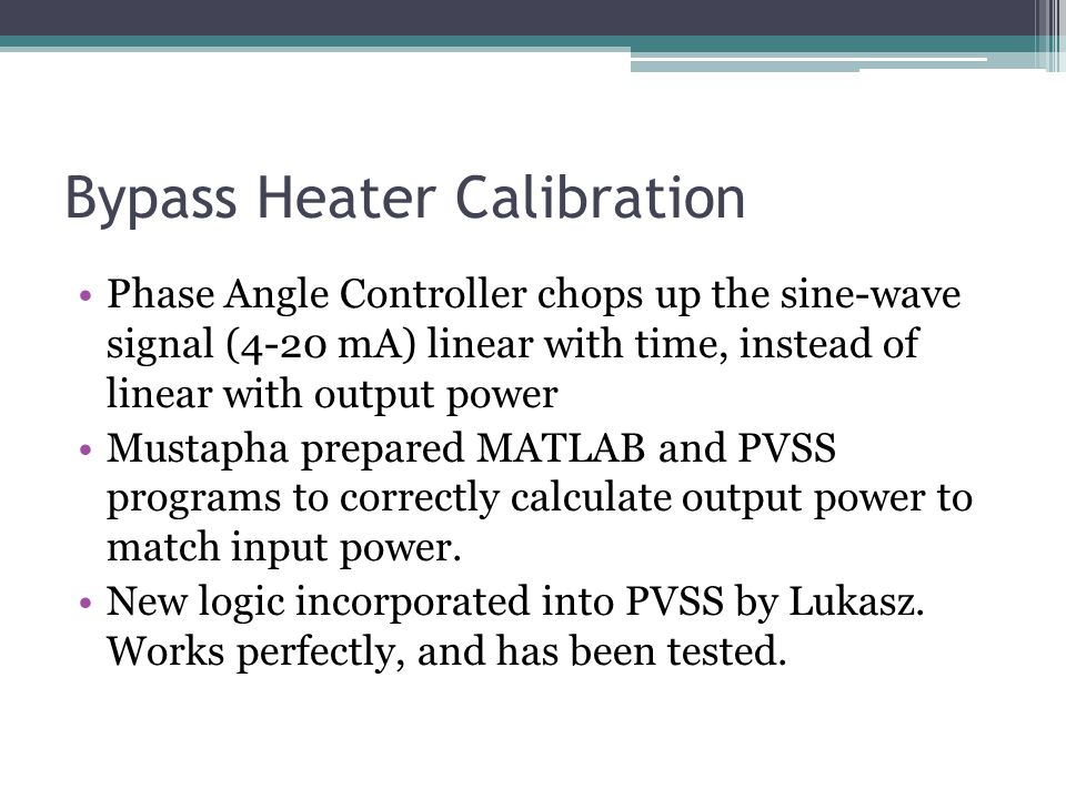 Phase Angle Controller chops up the sine-wave signal (4-20 mA) linear with time, instead of linear with output power Mustapha prepared MATLAB and PVSS
