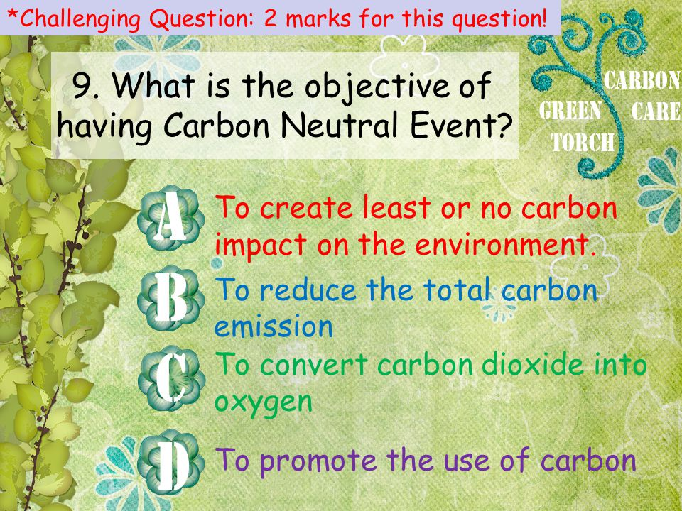 To create least or no carbon impact on the environment.