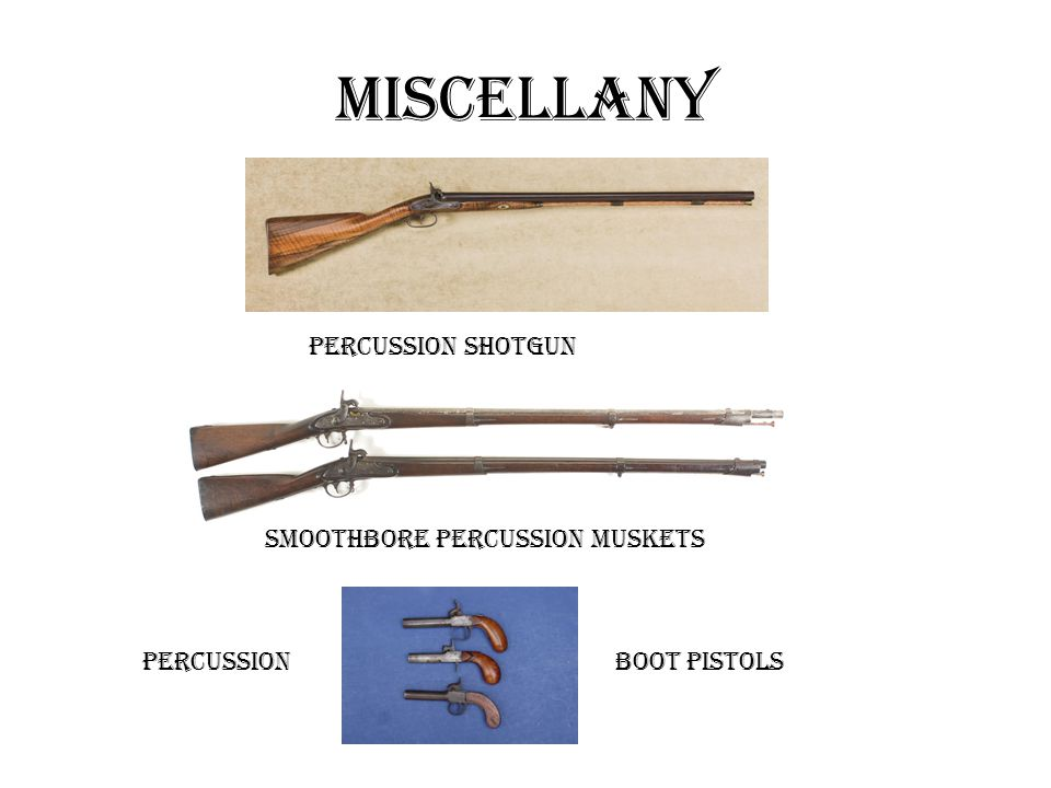 Miscellany Percussion Shotgun Smoothbore Percussion Muskets PercussionBoot Pistols