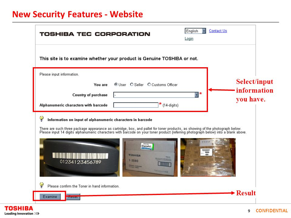 9 CONFIDENTIAL Result Select/input information you have. New Security Features - Website