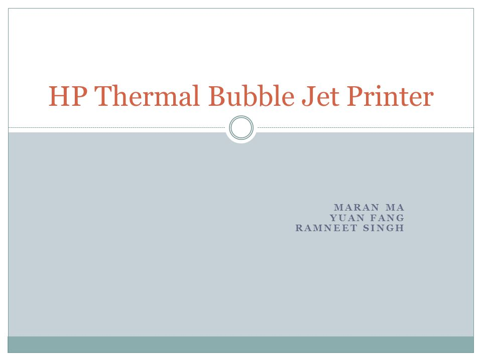 MARAN MA YUAN FANG RAMNEET SINGH HP Thermal Bubble Jet Printer