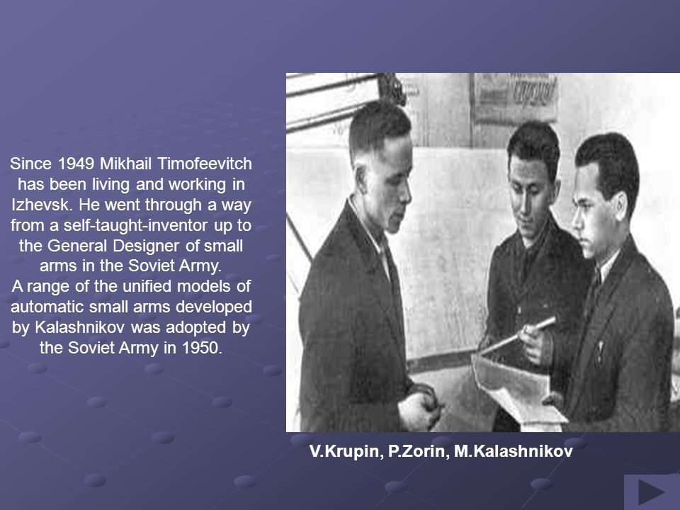 The Government highly estimated M.T. Kalashnikov s services to the country.