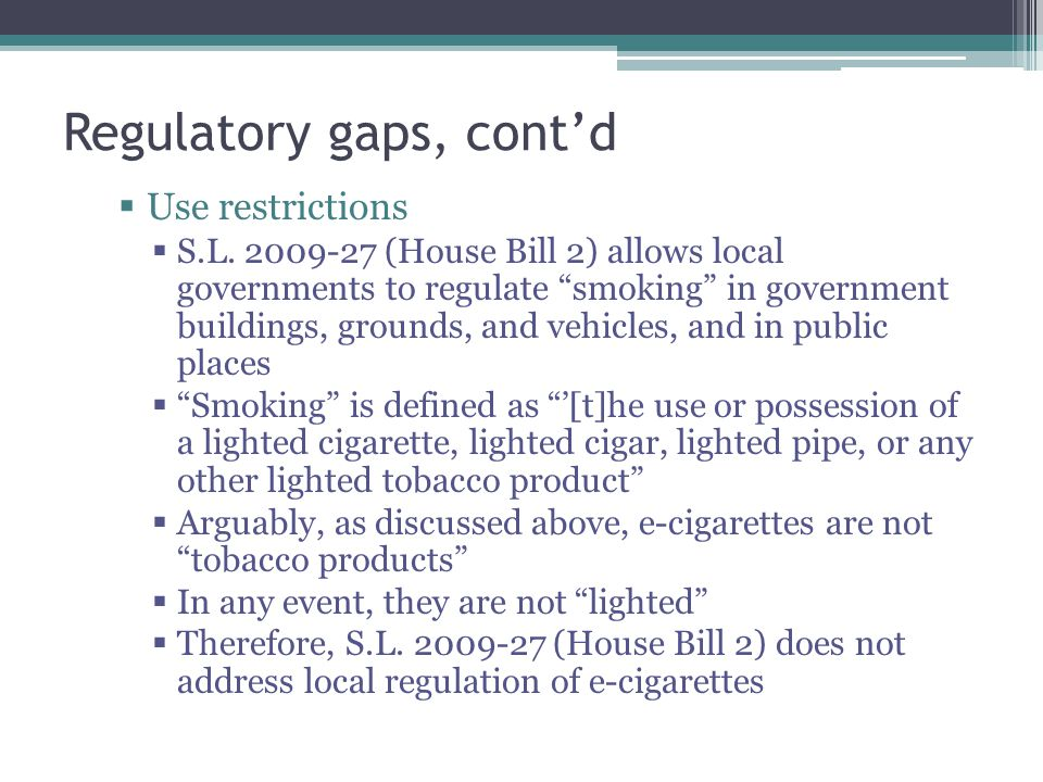 Regulatory gaps, contd Use restrictions S.L.