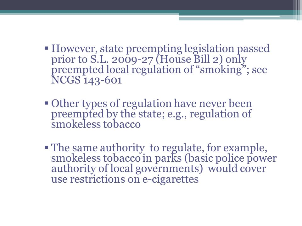 However, state preempting legislation passed prior to S.L.
