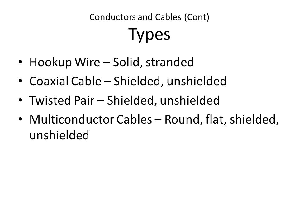 Conductors and Cables (Cont.) Value/Ratings Amperage Voltage Insulation/Breakdown properties Reference Designation = W