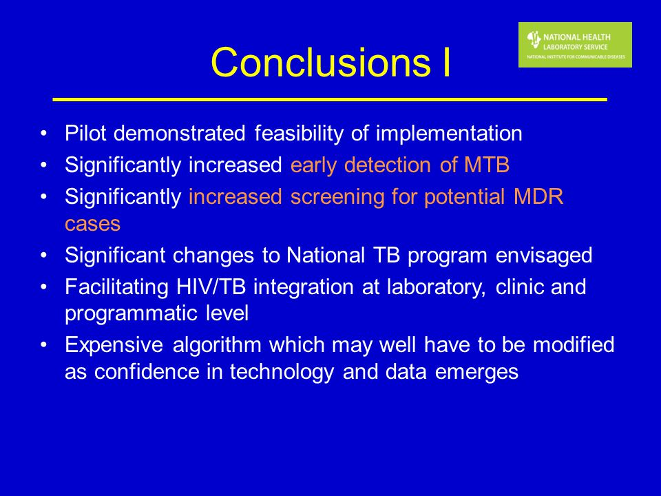 Conclusions I Pilot demonstrated feasibility of implementation Significantly increased early detection of MTB Significantly increased screening for po