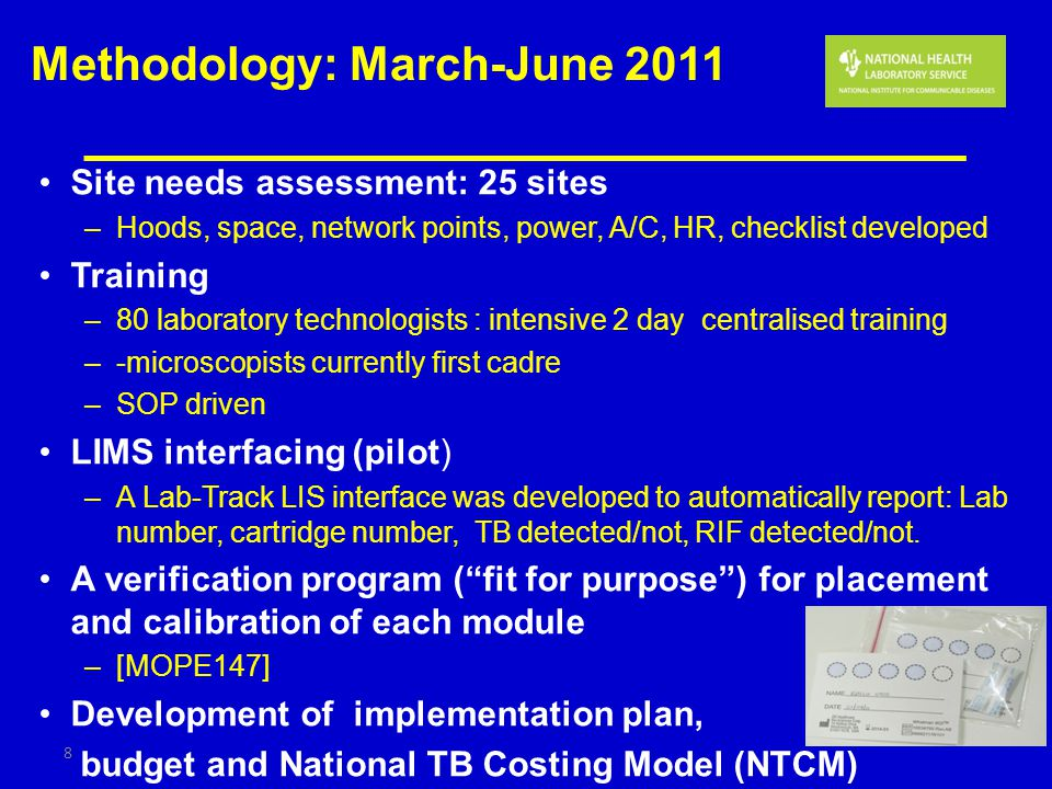 Methodology: March-June 2011 Site needs assessment: 25 sites –Hoods, space, network points, power, A/C, HR, checklist developed Training –80 laborator