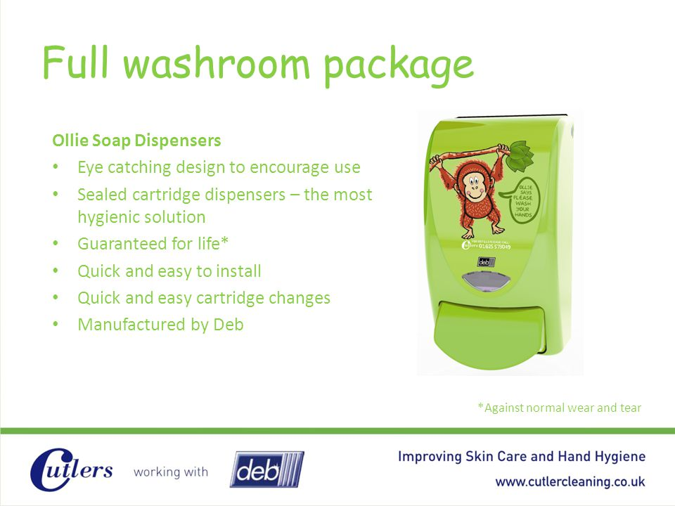 Market leading soap systems Deb FOAM WASH Soaps Dispensed as a foam Economical in use compared to lotion soaps – over 1400 hand washes per cartridge.