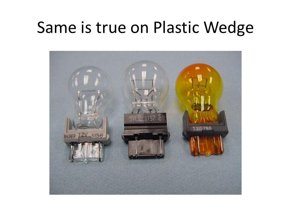 Same is true on Plastic Wedge