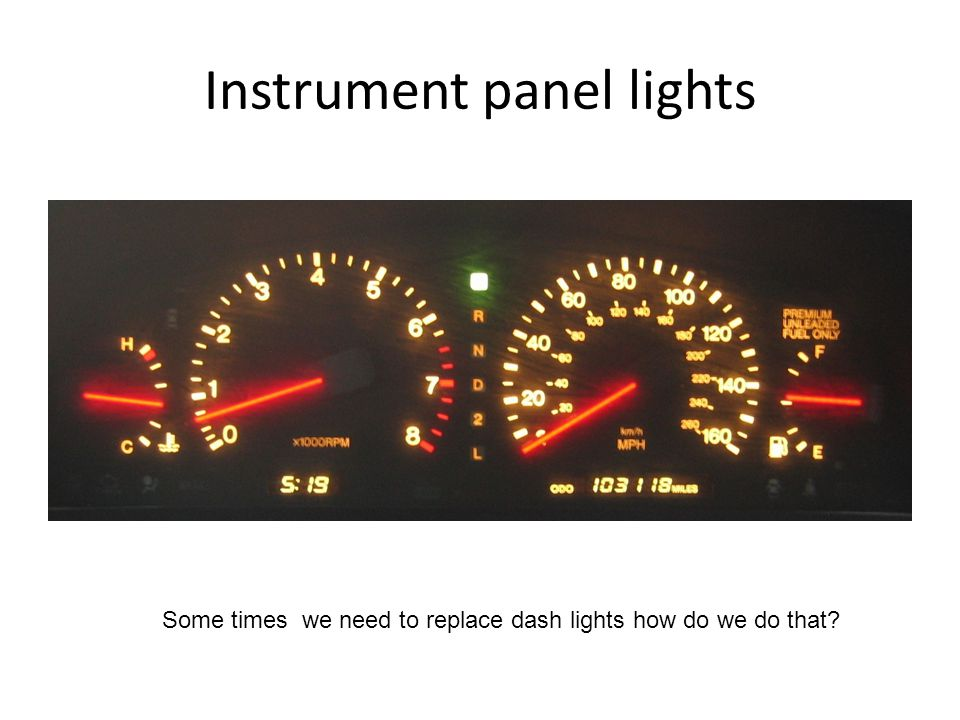 Instrument panel lights Some times we need to replace dash lights how do we do that