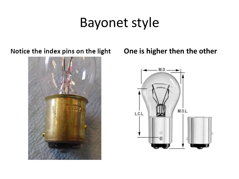 Bayonet style Single Contact Double Contact Double Contact Amber These all use the base of the lamp for Ground.